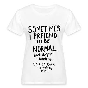 sometimes,, - Vrouwen Bio-T-shirt