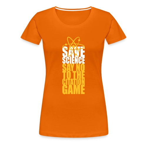 Save Science: Say No to the Citation Game (slick print) - Women's Premium T-Shirt