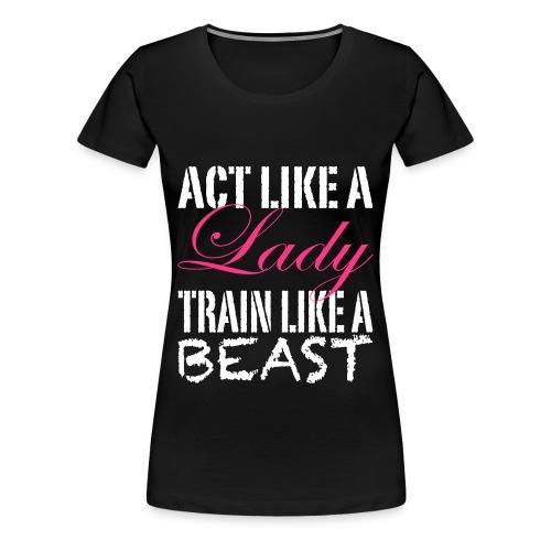 Act Like A Lady, Crossfit, Fitness, Training, Gym - Frauen Premium T-Shirt