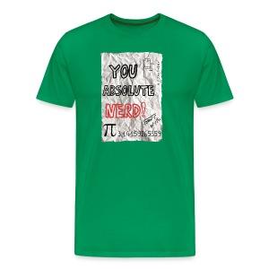 You Absolute Nerd - Men's Premium T-Shirt
