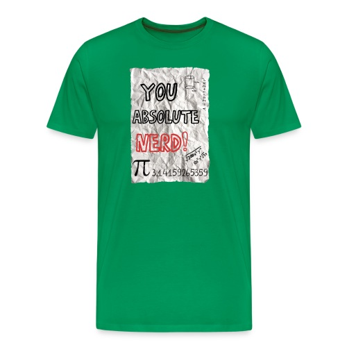 You Absolute Nerd - Men's Premium T-Shirt