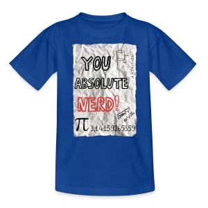 You Absolute Nerd - Kids' T-Shirt