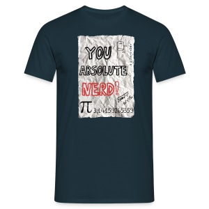 You Absolute Nerd - Men's T-Shirt