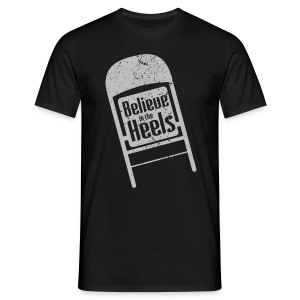 Believe In The Heels (Men) - Men's T-Shirt