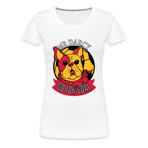 Mr Darcy GO FOR GOAL Damen Premium  - Frauen Premium T-Shirt