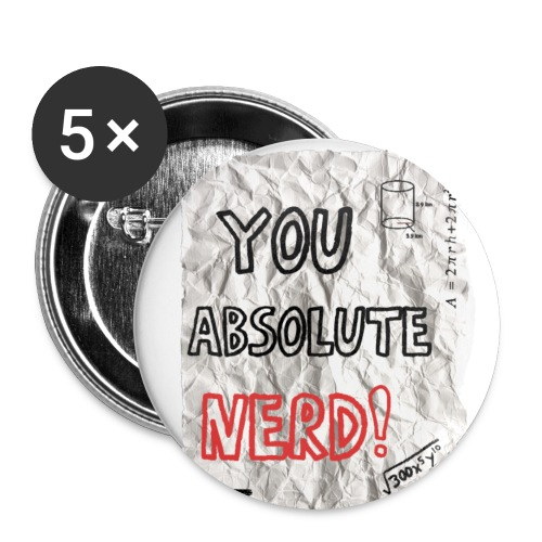 You Absolute Nerd - Buttons large 2.2''/56 mm(5-pack)