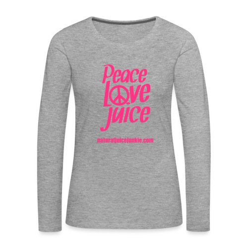 Peace Love Juice - Women's Long Sleeve - Women's Premium Longsleeve Shirt