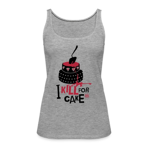 Kill for Cake Tanktop - Frauen Premium Tank Top