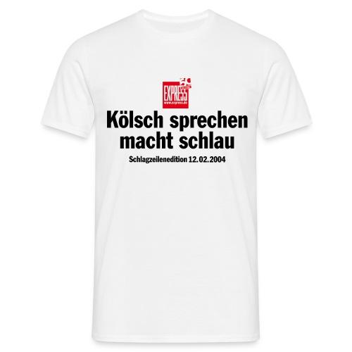 T-Shirt Kölsch sprechen macht schlau - Männer T-Shirt