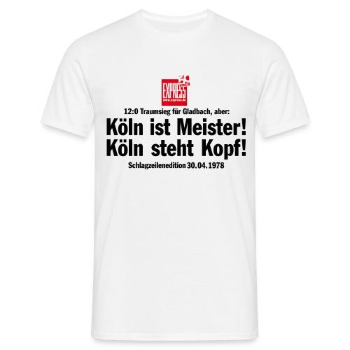 T-Shirt Köln ist Meister! Köln steht Kopf! - Männer T-Shirt