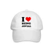 Caps & luer ~ Baseballcap ~ I Love Being Jovial