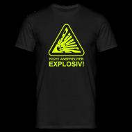 T-Shirts ~ Männer T-Shirt ~ Nicht Ansprechen Explosiv! T-Shirt