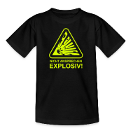 T-Shirts ~ Kinder T-Shirt ~ Nicht Ansprechen Explosiv!