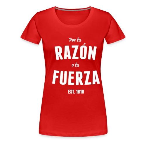 Por la Razón o la Fuerza - Premium-T-shirt dam