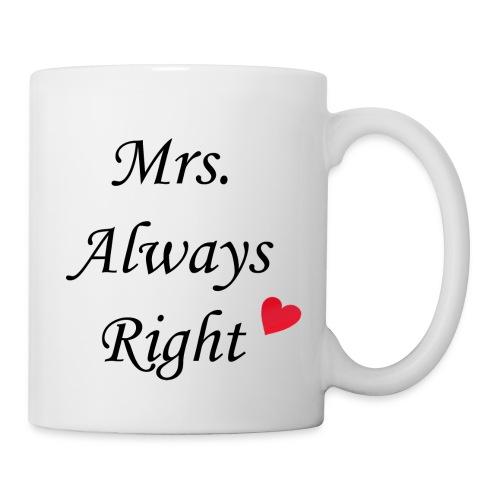 Mrs. Always Right Tasse - Tasse