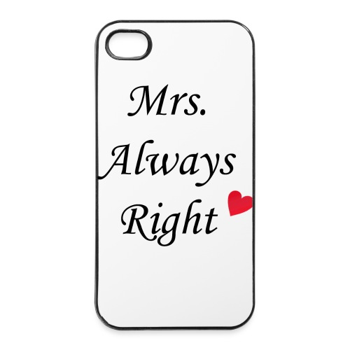 Mrs Always Right iPhone 4/4s - iPhone 4/4s Hard Case