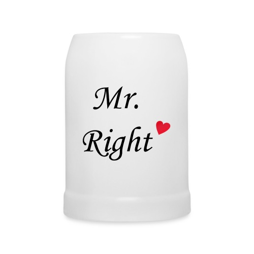 Mr Right - Bierkrug - Bierkrug