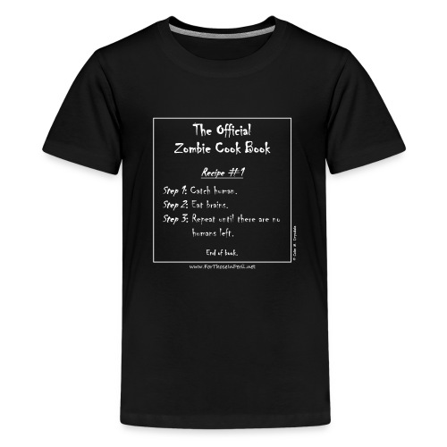 Teenager's T Shirt - The Official Zombie Cook Book - Teenage Premium T-Shirt