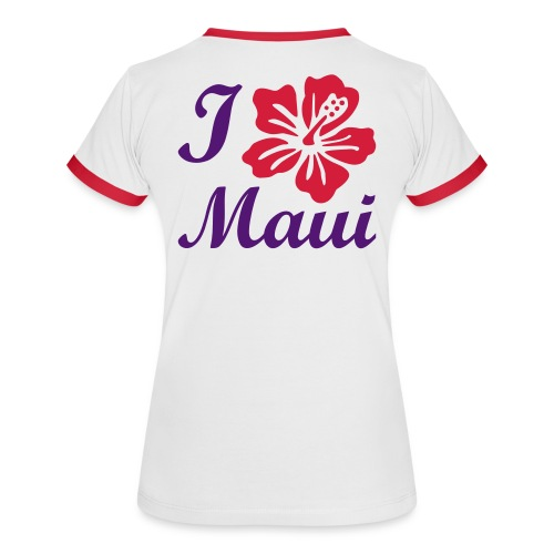 I Love Maui - Women's Ringer T-Shirt