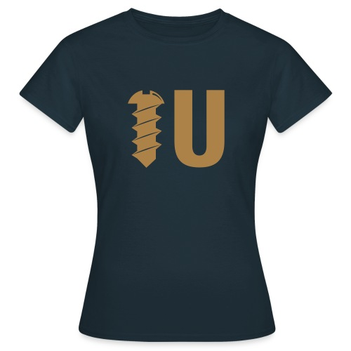 Screw U - Women's T-Shirt