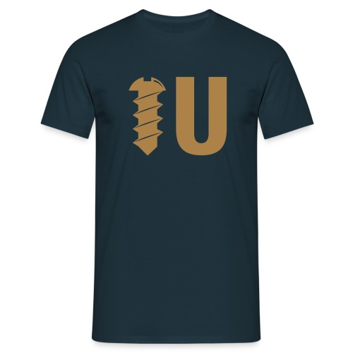 Screw U - Men's T-Shirt