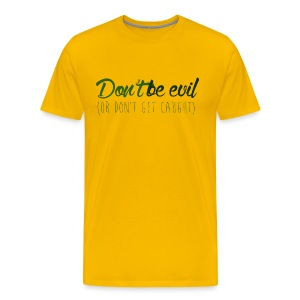 Don't be evil - T-shirt Premium Homme