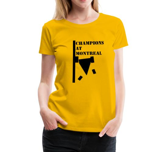 Champions at Montreal - Ladies - Women's Premium T-Shirt
