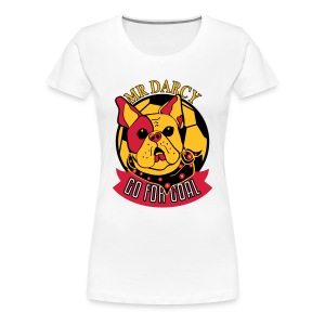 Mr Darcy GO FOR GOAL Damen Premium  - Frauen Premium T-Shirt