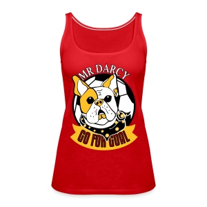 Mr Darcy GO FOR GOAL  Damen Tanktop - Frauen Premium Tank Top