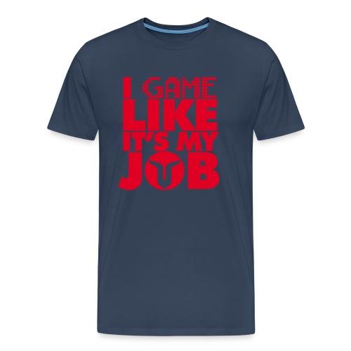 GAME LIKE A JOB - Maglietta Premium da uomo