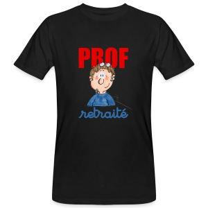 t shirt bio - prof retraité - T-shirt bio Homme