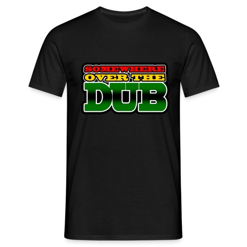Männer T-Shirt - Somewhere over the Dub T-Shirt