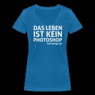 T-Shirts ~ Frauen T-Shirt mit V-Ausschnitt ~ Das Leben ist kein Photoshop - Frauen Girlie