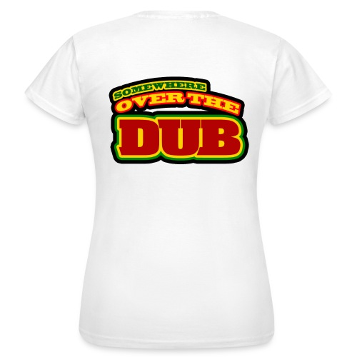 Frauen T-Shirt - Somewhere over the Dub 2