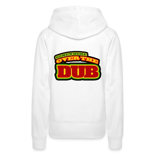 Frauen Premium Hoodie - Somewhere over the Dub 2