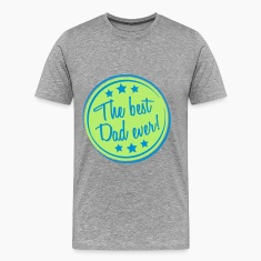 The Best Dad Ever Cool Design T-Shirts
