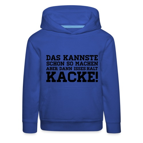 KACKE! Shirt - Kinder Premium Hoodie