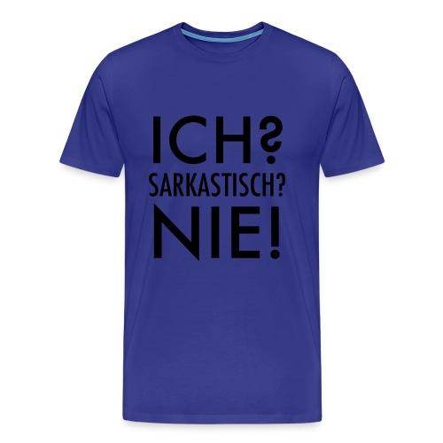 Sarkastisches T-Shirt - Männer Premium T-Shirt