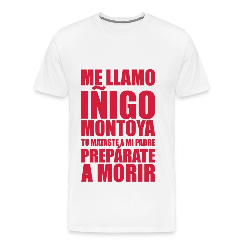 Camiseta Iñigo Montoya - Camiseta premium hombre