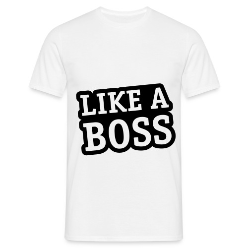 'Like A Boss' T-Shirt Tekst - Mannen T-shirt