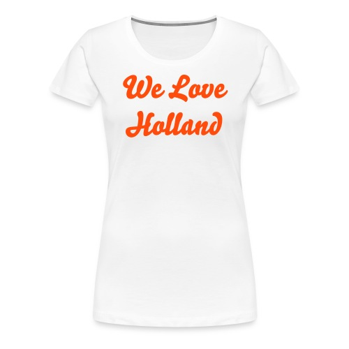 We Love Holand - Vrouwen Premium T-shirt