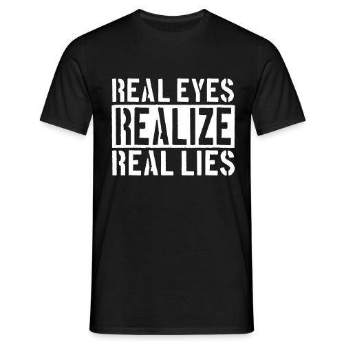 Real Eyes Realize - Männer T-Shirt