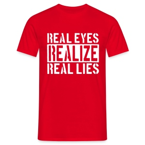 Real Eyes Realize - Männer T-Shirt