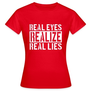 Real Eyes Realize - Frauen T-Shirt