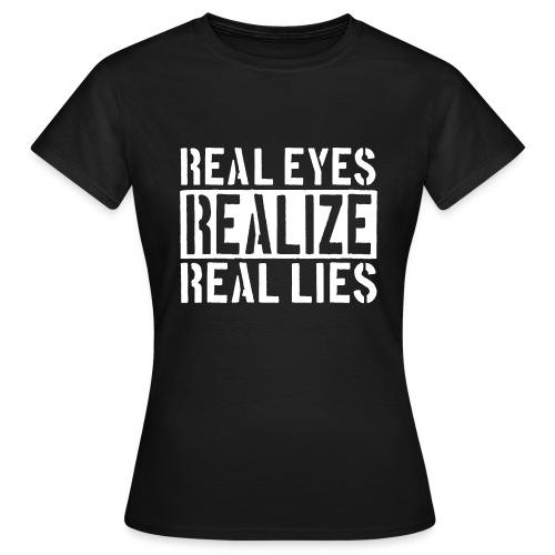 Real Eyes Realize - Frauen T-Shirt