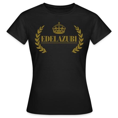 Edelazubi - Frauen T-Shirt