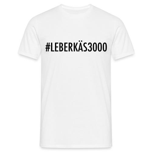 #LEBERKÄS3000 Männer - Männer T-Shirt