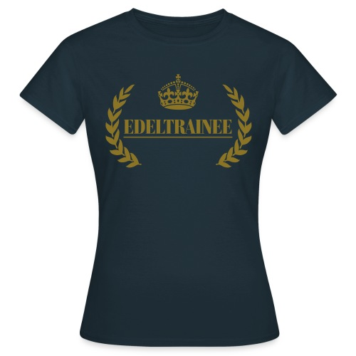 Edeltrainee - Frauen T-Shirt