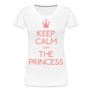 Keep Calm I Am The Princess Women - Women's Premium T-Shirt