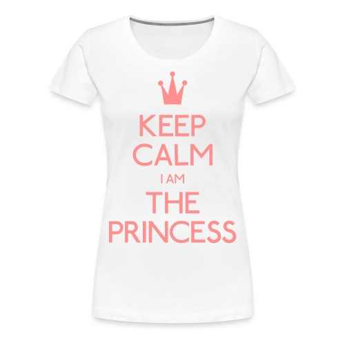 Keep Calm I Am The Princess Women - Women's Premium T-Shirt